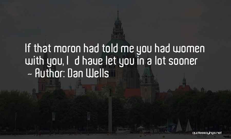 Dan Wells Quotes 2139824