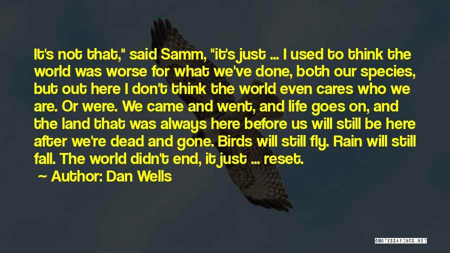Dan Wells Quotes 2149211