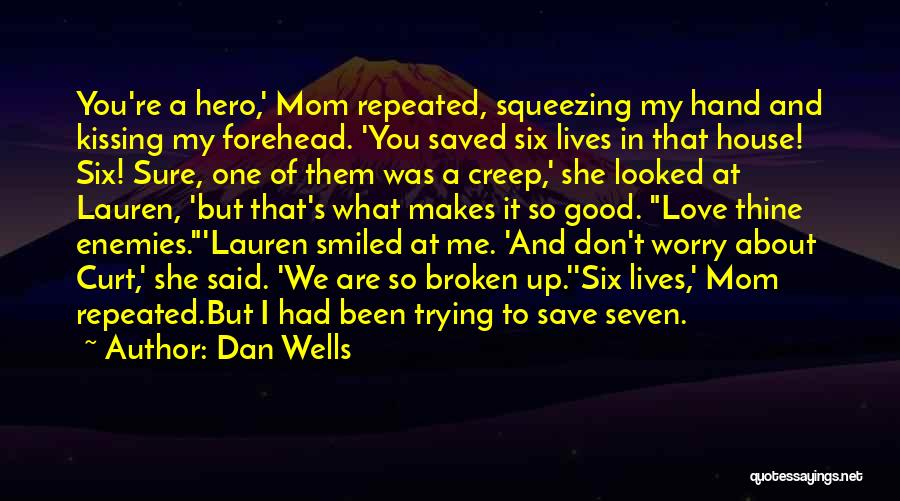 Dan Wells Quotes 2245989
