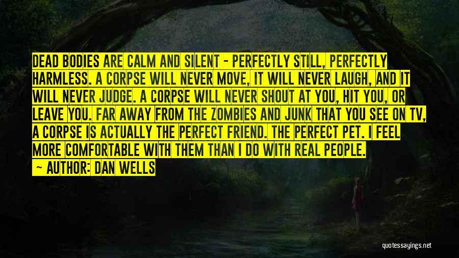Dan Wells Quotes 231877
