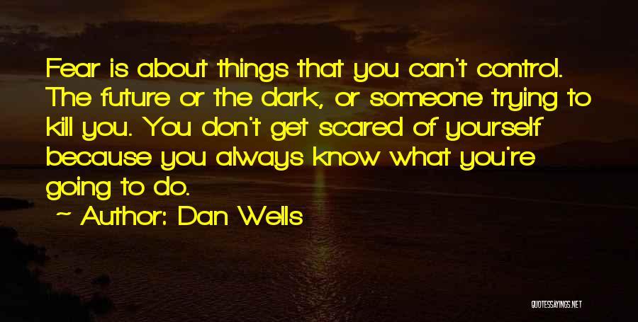 Dan Wells Quotes 239969