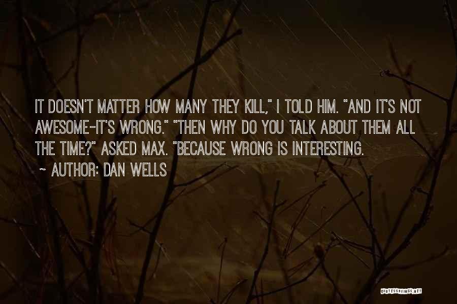 Dan Wells Quotes 287174
