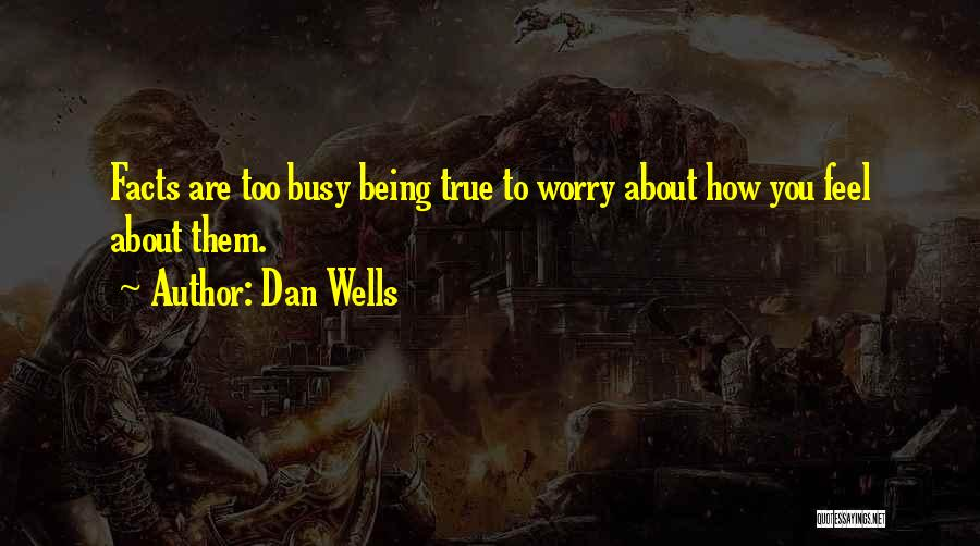 Dan Wells Quotes 437479