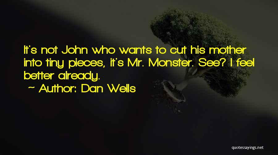 Dan Wells Quotes 487065