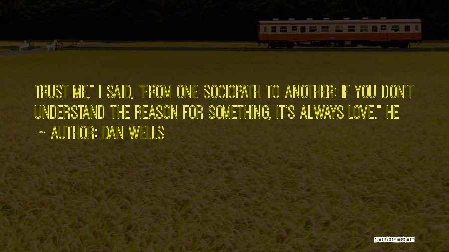 Dan Wells Quotes 526771