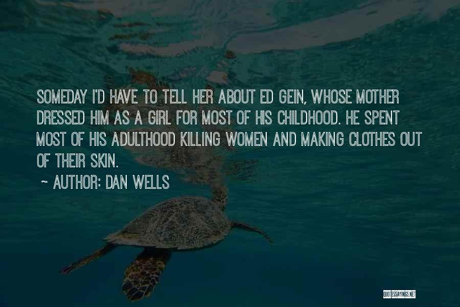 Dan Wells Quotes 770630