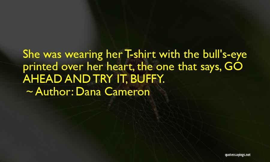 Dana Cameron Quotes 443626