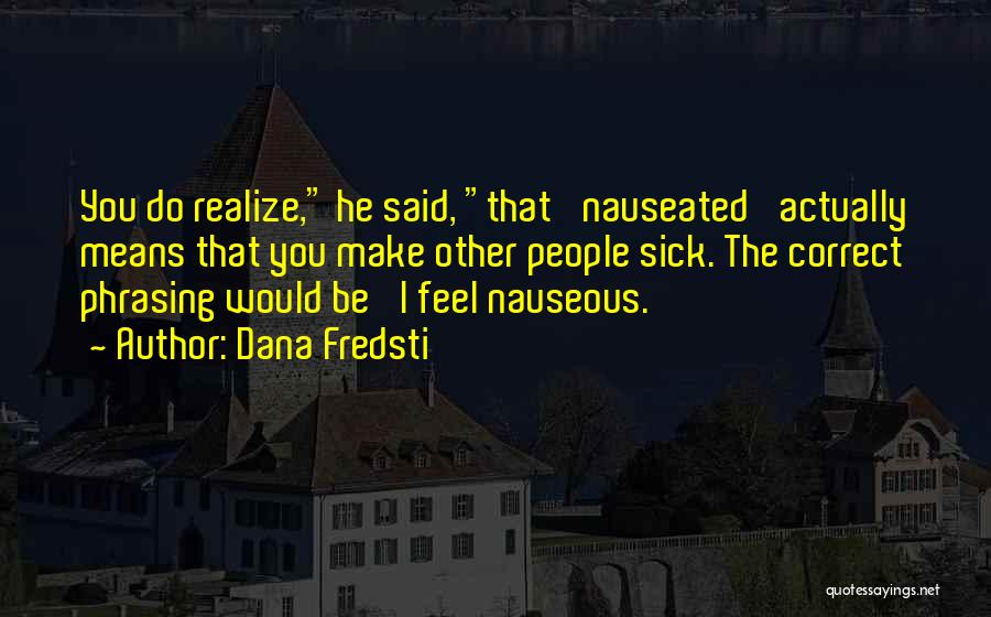 Dana Fredsti Quotes 1930347