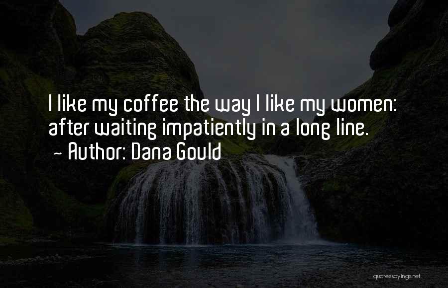 Dana Gould Quotes 1186577
