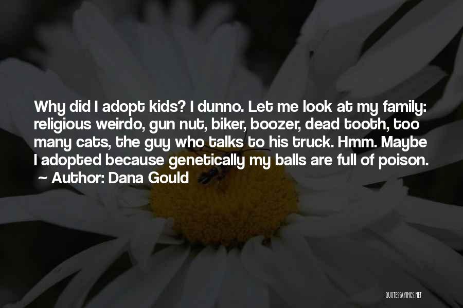 Dana Gould Quotes 1188603