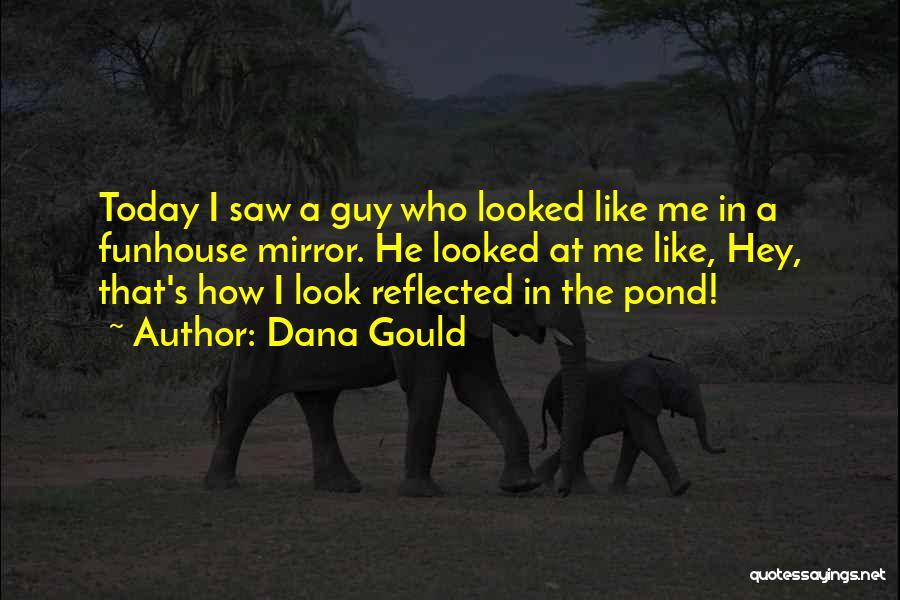 Dana Gould Quotes 1234608
