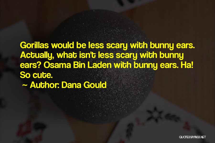 Dana Gould Quotes 1539468