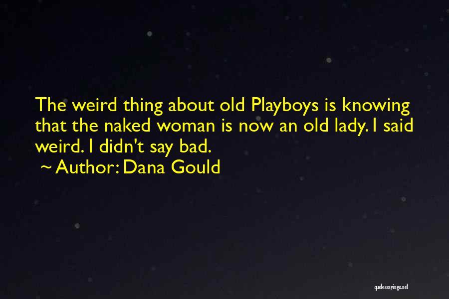 Dana Gould Quotes 1653794