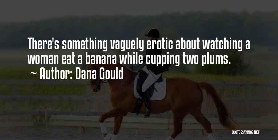 Dana Gould Quotes 1863431