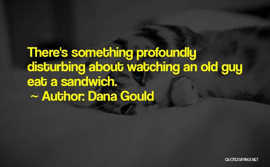 Dana Gould Quotes 2076224