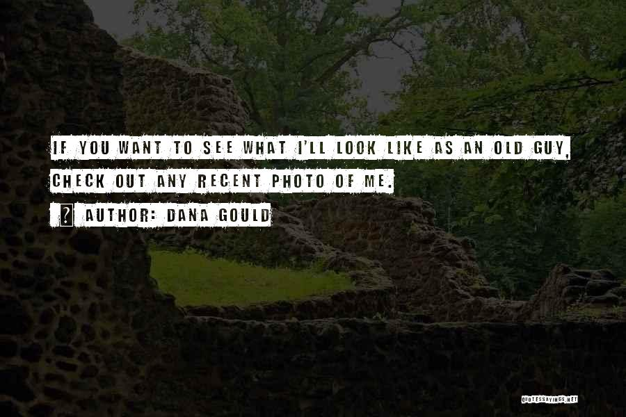 Dana Gould Quotes 832681