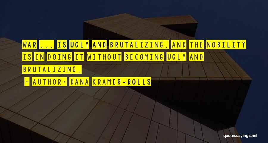 Dana Kramer-Rolls Quotes 396182