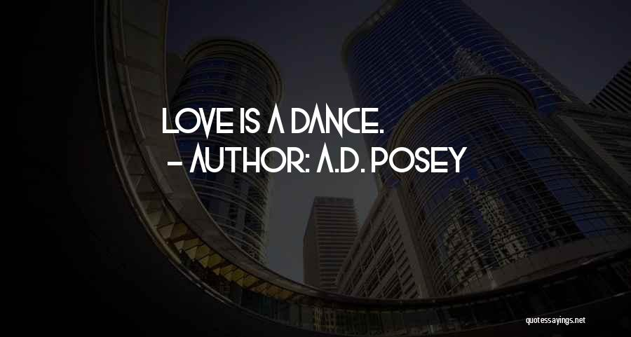 Dance Ad Quotes By A.D. Posey