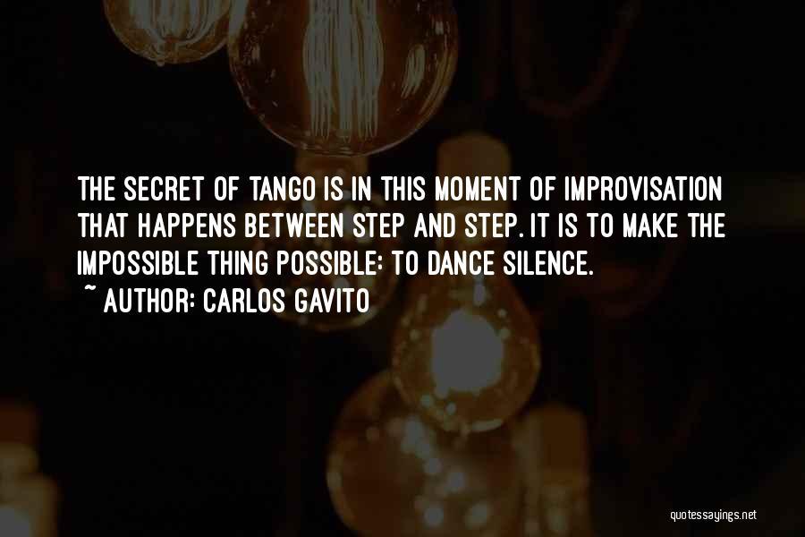 Dance Improvisation Quotes By Carlos Gavito