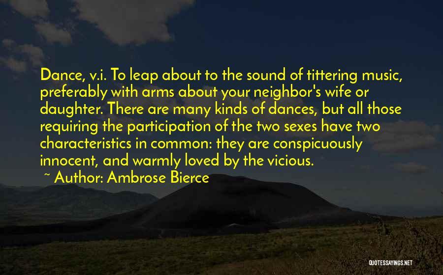Dance Leap Quotes By Ambrose Bierce