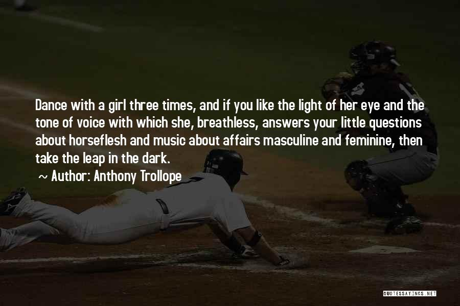 Dance Leap Quotes By Anthony Trollope