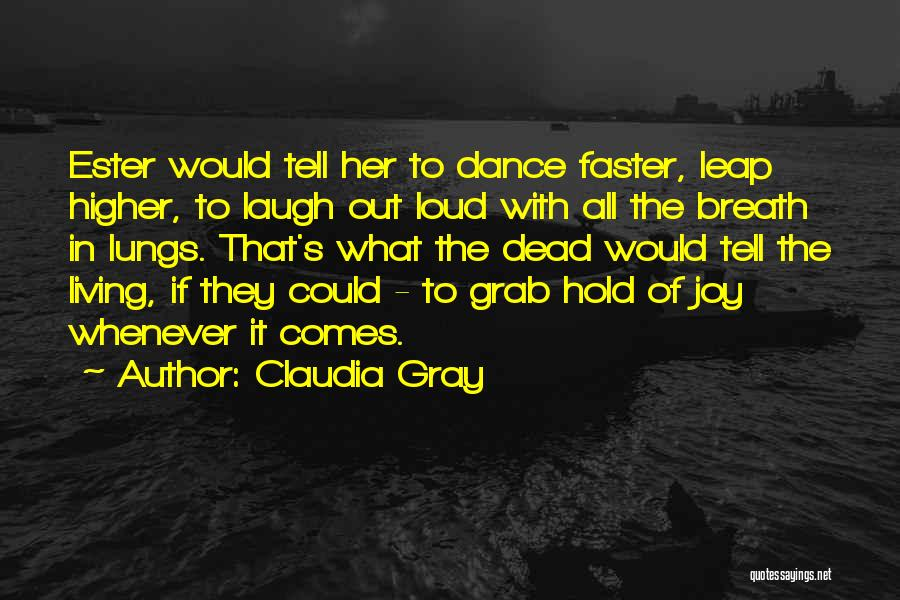 Dance Leap Quotes By Claudia Gray