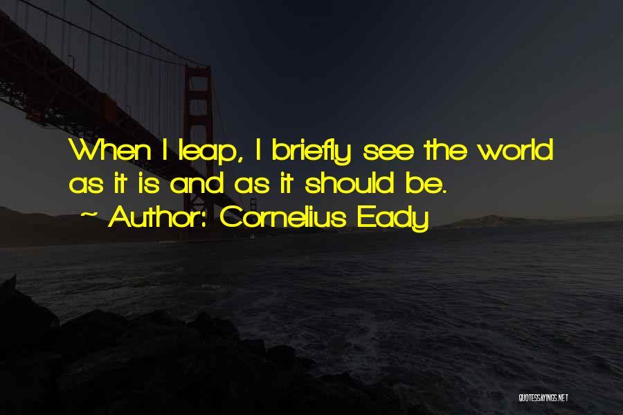 Dance Leap Quotes By Cornelius Eady