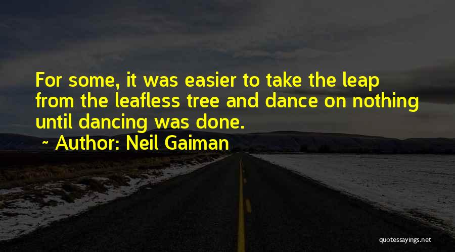 Dance Leap Quotes By Neil Gaiman