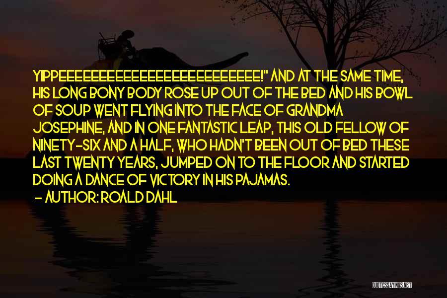 Dance Leap Quotes By Roald Dahl