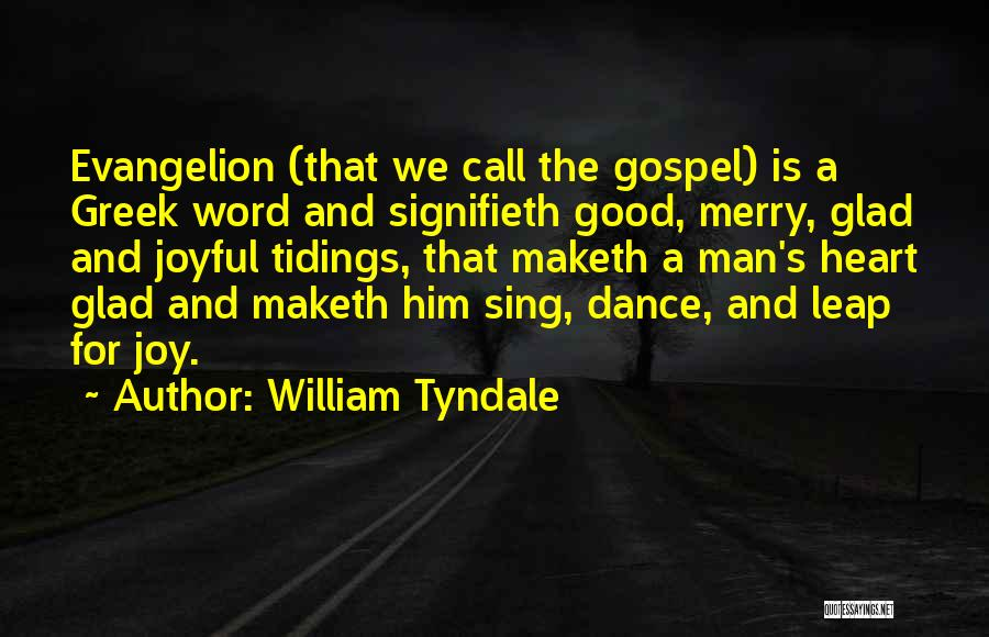 Dance Leap Quotes By William Tyndale