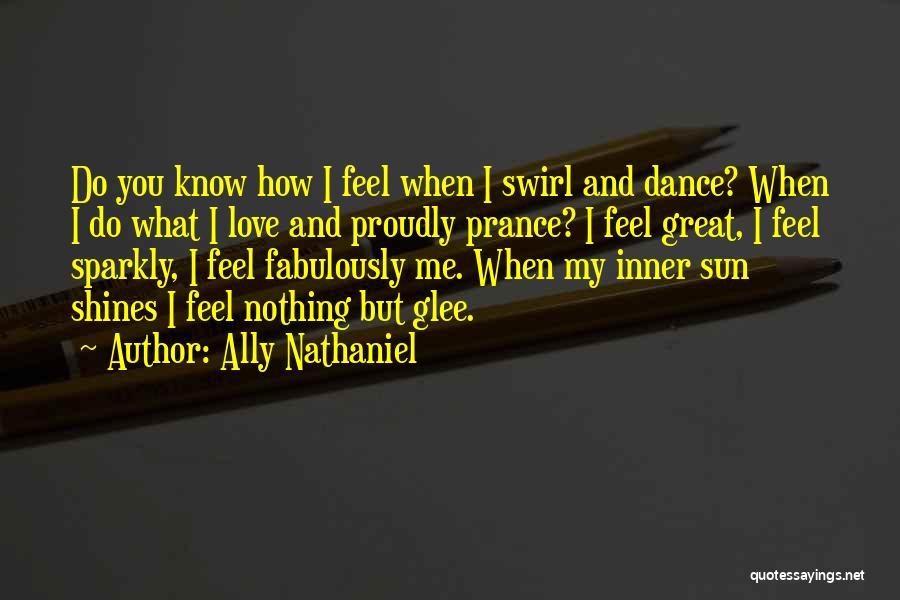 Dance N Love Quotes By Ally Nathaniel
