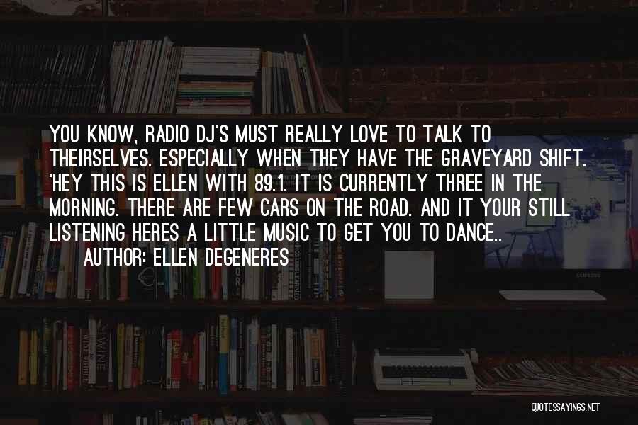 Dance N Love Quotes By Ellen DeGeneres