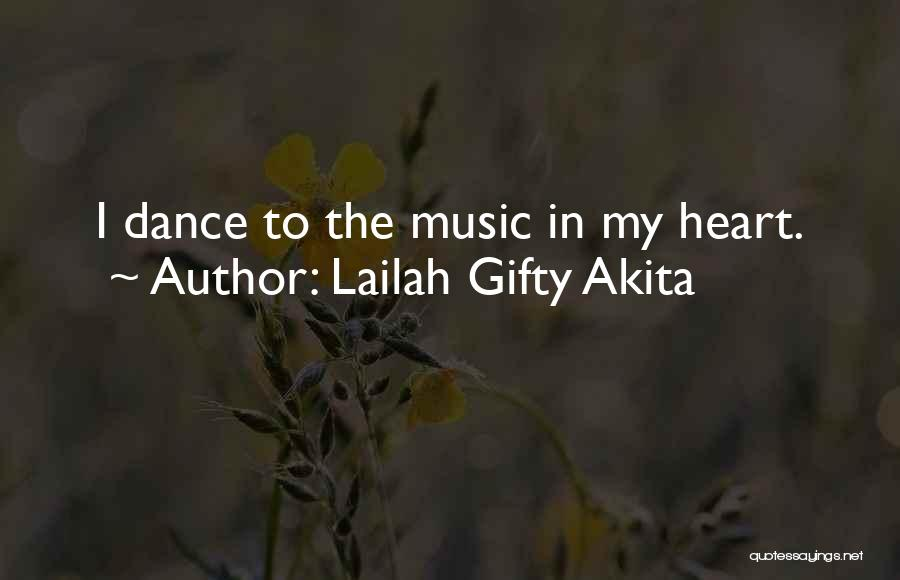 Dance N Love Quotes By Lailah Gifty Akita