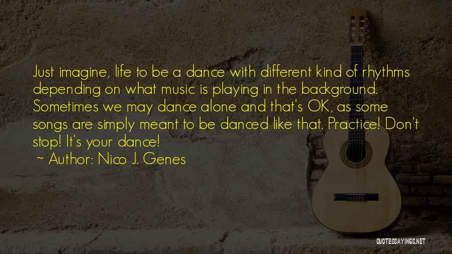 Dance N Love Quotes By Nico J. Genes
