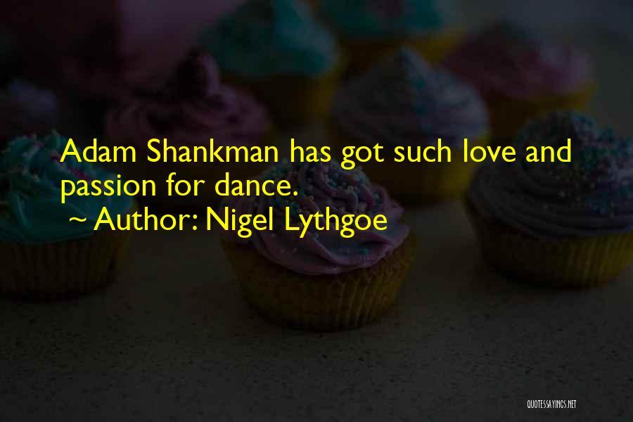 Dance N Love Quotes By Nigel Lythgoe