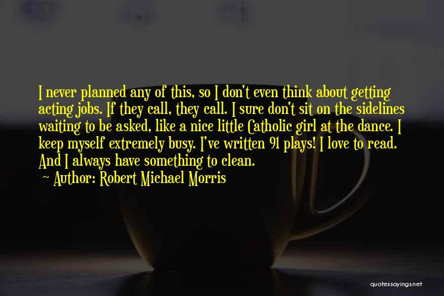 Dance N Love Quotes By Robert Michael Morris