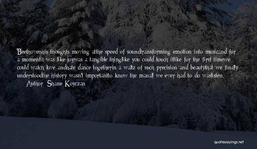 Dance N Love Quotes By Shane Koyczan