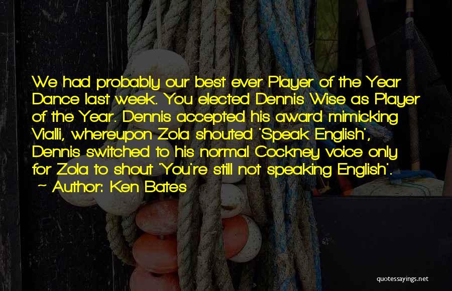 Dance Shout Out Quotes By Ken Bates