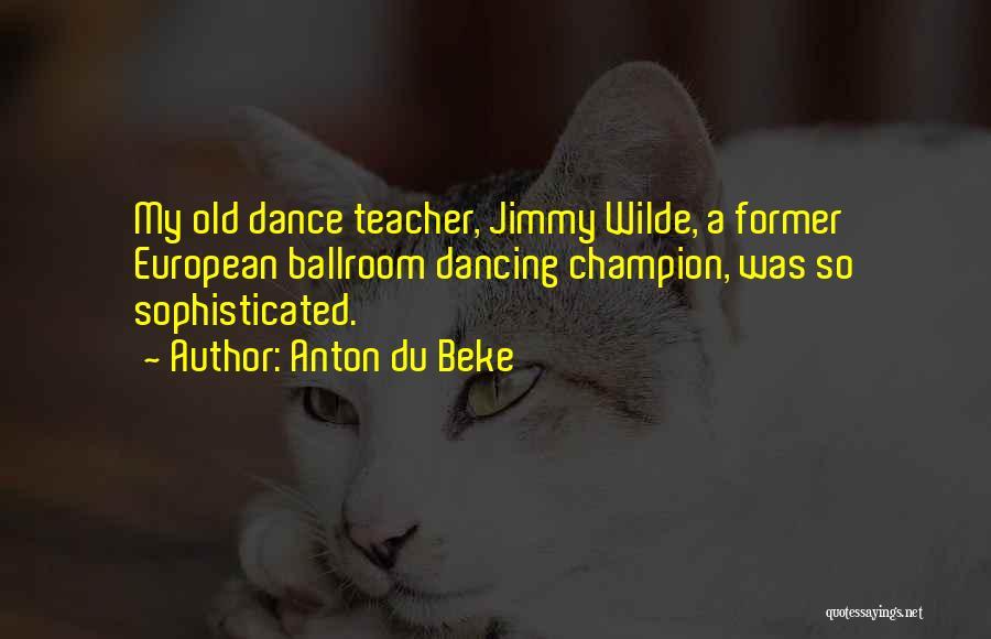 Dance Teacher Quotes By Anton Du Beke