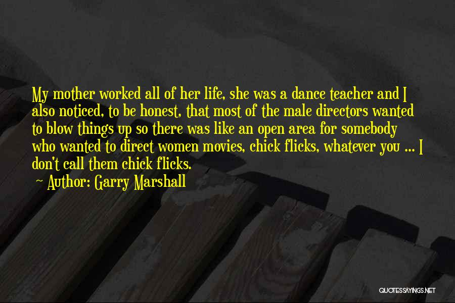 Dance Teacher Quotes By Garry Marshall