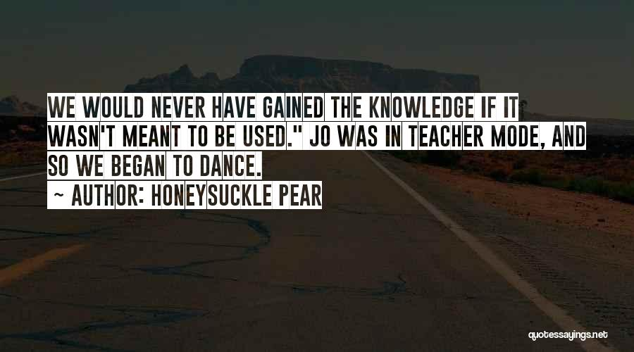 Dance Teacher Quotes By Honeysuckle Pear
