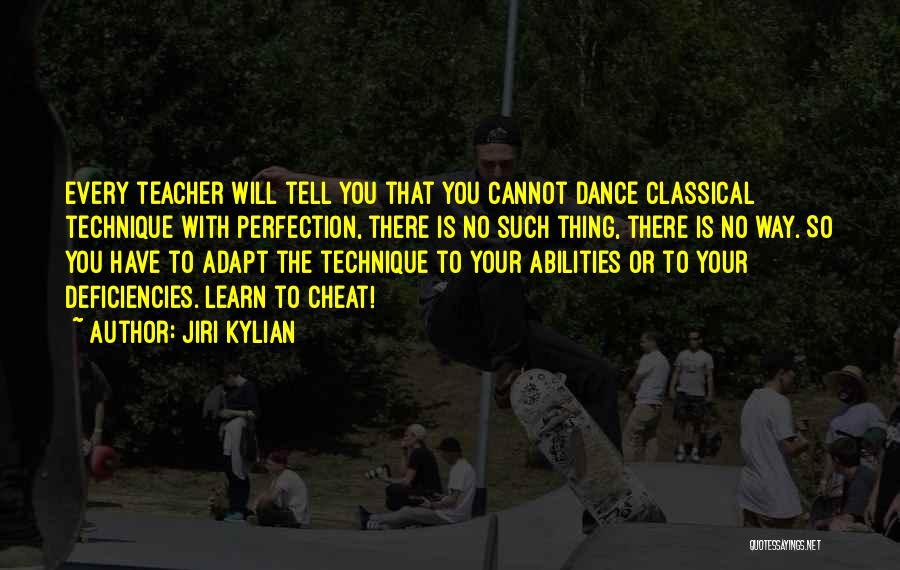 Dance Teacher Quotes By Jiri Kylian