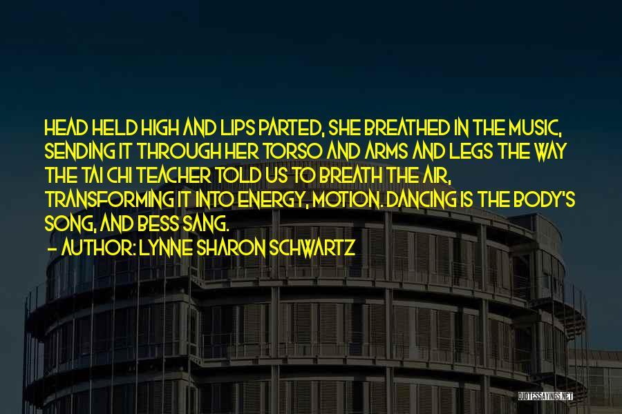 Dance Teacher Quotes By Lynne Sharon Schwartz