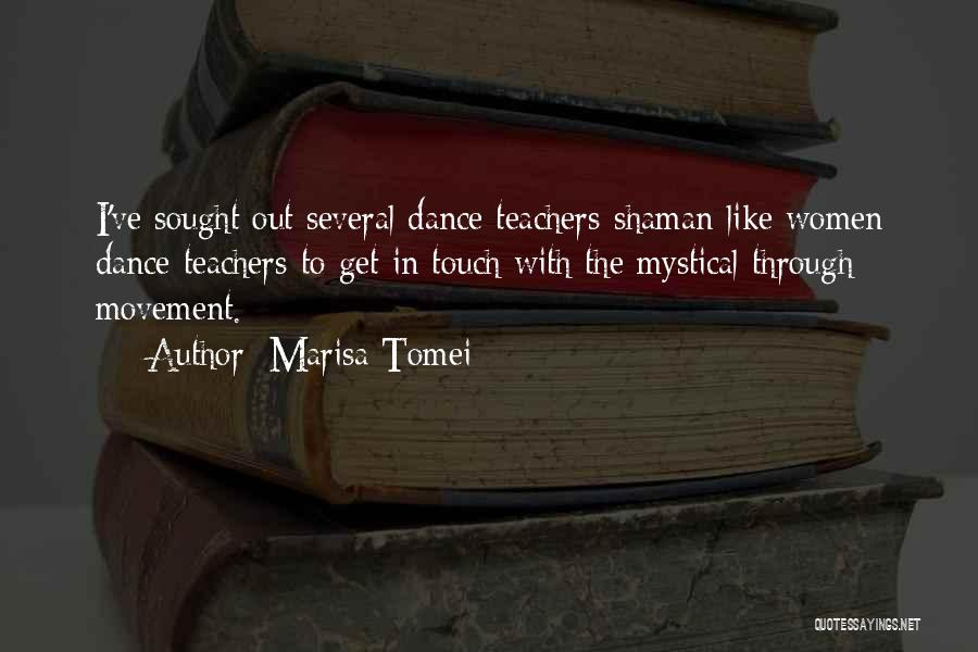 Dance Teacher Quotes By Marisa Tomei