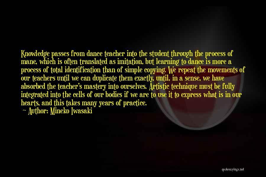Dance Teacher Quotes By Mineko Iwasaki