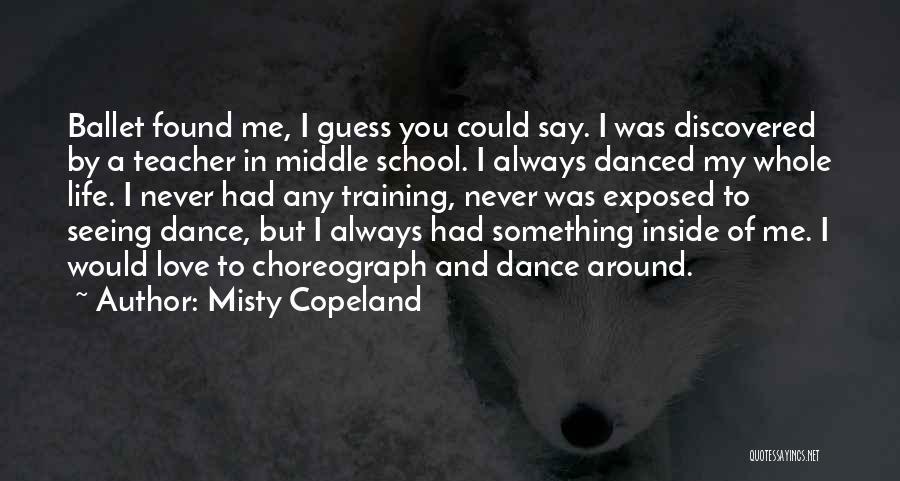 Dance Teacher Quotes By Misty Copeland