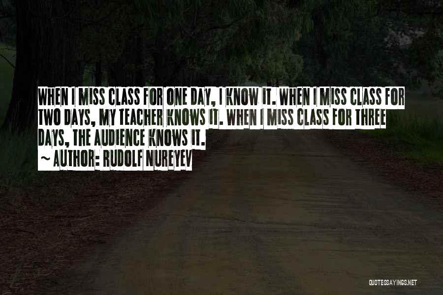 Dance Teacher Quotes By Rudolf Nureyev