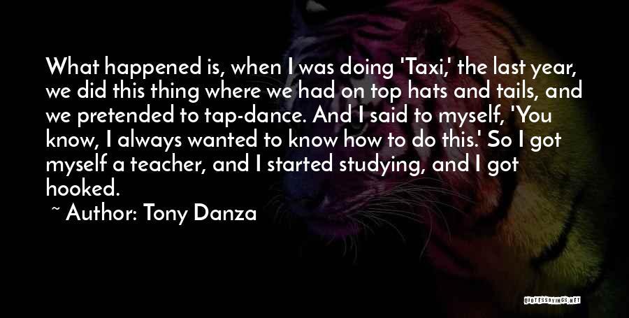 Dance Teacher Quotes By Tony Danza