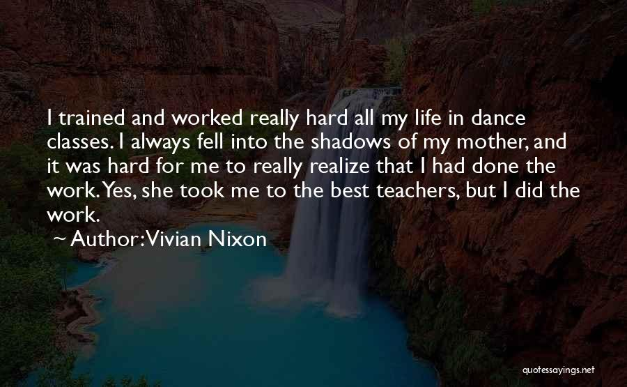 Dance Teacher Quotes By Vivian Nixon
