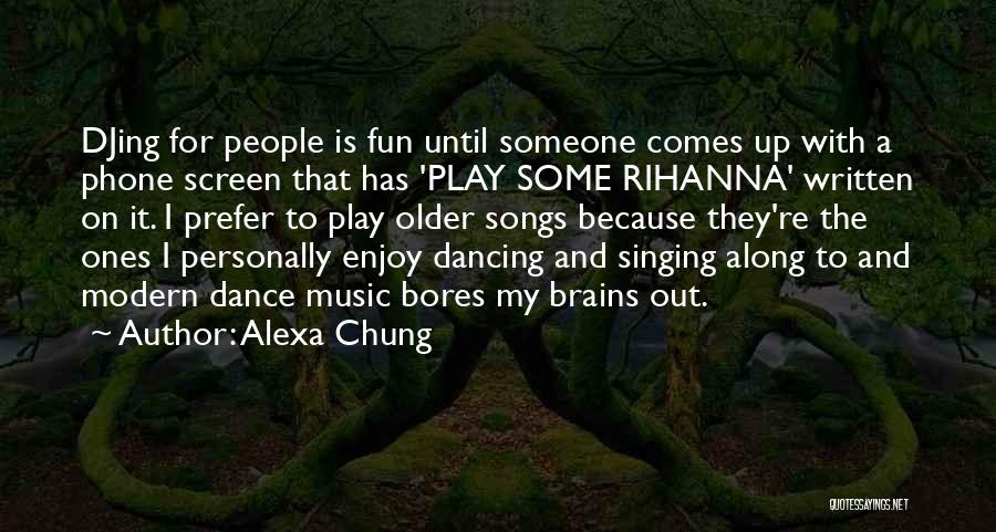 Dance Until Quotes By Alexa Chung